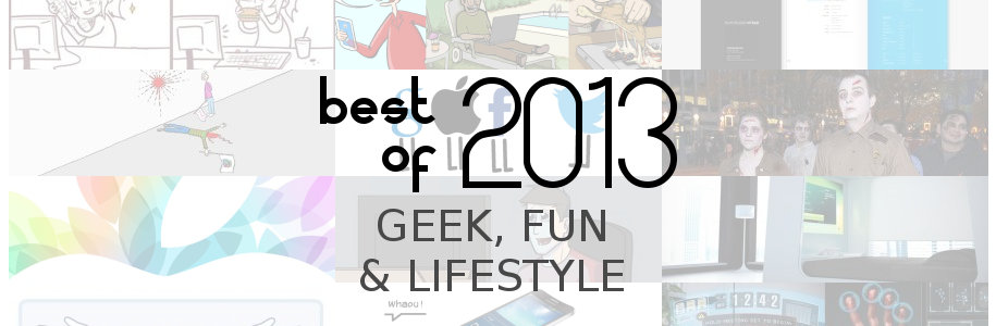 Best of 2013 : geek, fun et lifestyle