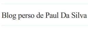 Blog perso de Paul Da Silva