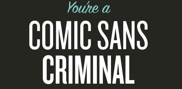 polices Comic Sans criminal