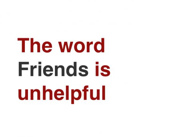 Le concept d'amis est dépassé ?